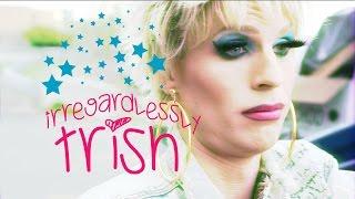 Irregardlessly Trish - Episode 09 - We Love Katya