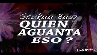 Suku Buay - Quien Aguanta Eso? Reggaeton 2014 - 2015