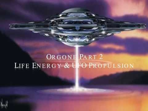 """Orgone Energy Part 2"", Life Energy & UFO Propulsion........"