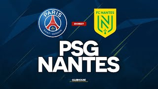 🔴 PSG - NANTES // ClubHouse ( paris vs fcn )
