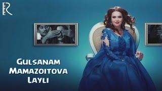 Gulsanam Mamazoitova Layli Гулсанам Мамазоитова Лайли