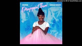 iTooTok ft. Duncan Mighty - Disappoint Them