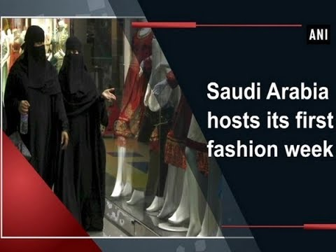Saudi Arabia hosts its first fashion week - Saudi Arabia News