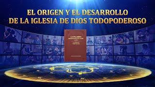 El Origen y el Desarrollo de la Iglesia de Dios Todopoderoso
