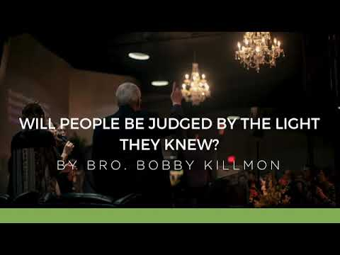 Will People Be Judged By The Light They Knew? - Bro  Bobby Killmon -  Indiana Bible College Podcast by Indiana Bible College