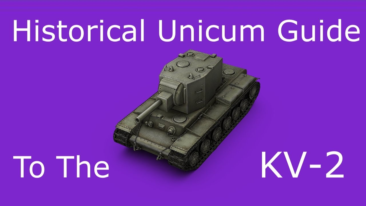 Historical Unicum Guide to the KV-2