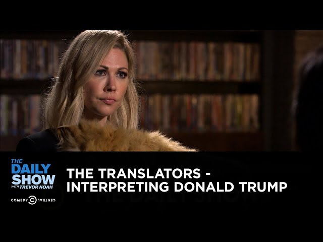 The Translators - Interpreting Donald Trump: The Daily Show