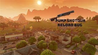 Fortnite - Reload Bug with Pump Shotgun