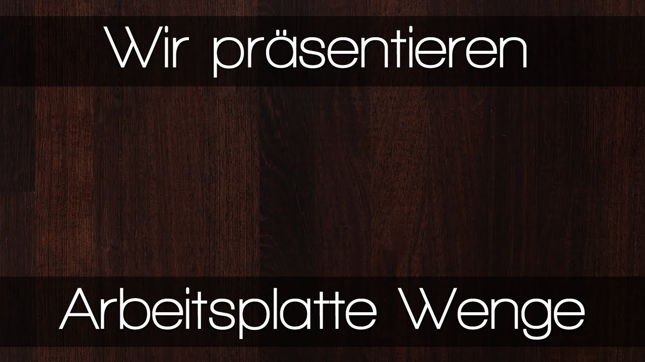 arbeitsplatte wenge von worktop express youtube. Black Bedroom Furniture Sets. Home Design Ideas