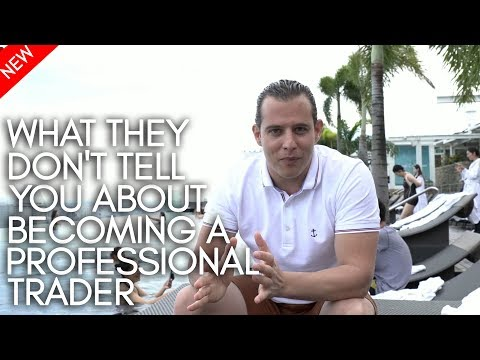 What they don't tell you about becoming a professional trader