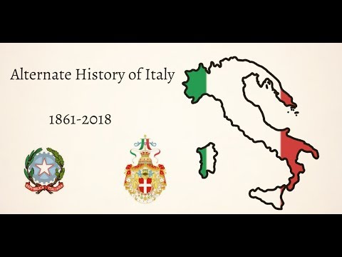 Alternate History of Italy 1861-2018
