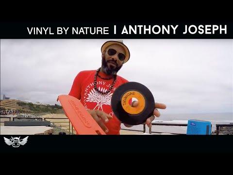 Vinyl by Nature - Episode 3 - Anthony Joseph