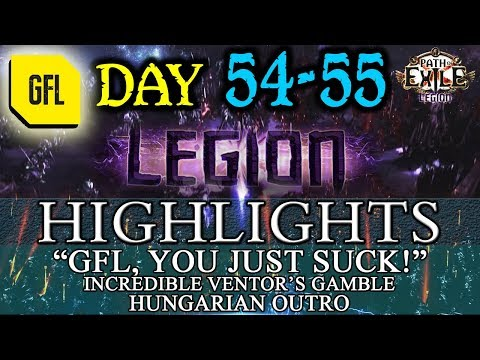 """Path of Exile 3.7: LEGION DAY # 54-55 Highlights """"GFL YOU JUST S**K!"""", HUNGARIAN OUTRO"""
