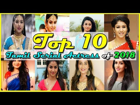 Top 10 Tamil Serial Actress of 2018   Best Actress In Tamil
