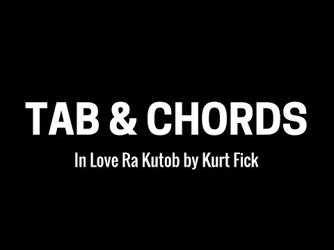 Kurt Fick - In Love Ra Kutob [Tab + Chords]