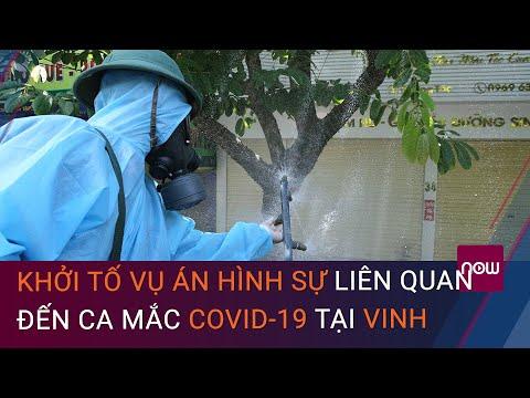 Nghệ An: Khởi tố vụ án hình sự liên quan đến ca mắc Covid-19 đầu tiên tại thành phố Vinh   VTC Now