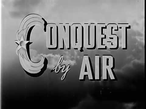 CONQUEST BY AIR (1940s Military Film)