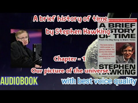 Our picture of the universe , A brief history of time by Stephen Hawking audiobook in best quality