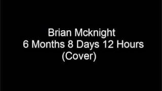 Brian Mcknight - 6 Months 8 Days 12 Hours (Cover)
