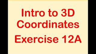 A2 Maths - Pure - Intro to 3D Coordinates