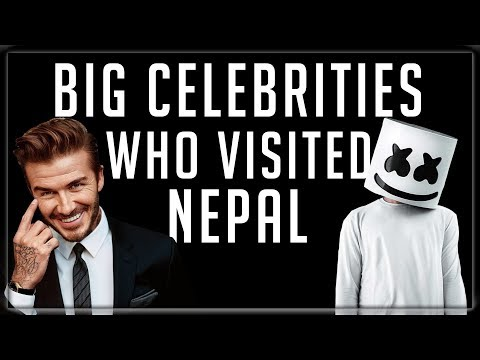 10 Biggest Celebrities Who Visited Nepal You Didnt Know [Selena Gomez , David Beckham , Marshmellow.