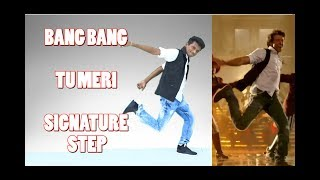 tu meri bang bang signature step tutorial nishant nair