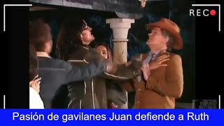 Pasión De Gavilanes Juan Hace Respetar A Ruth