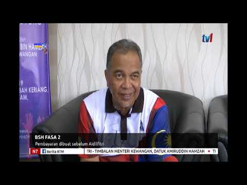 N7 - BSH FASA 2 - PEMBAYARAN DIBUAT SEBELUM AIDILFITRI [28 APR 2019]