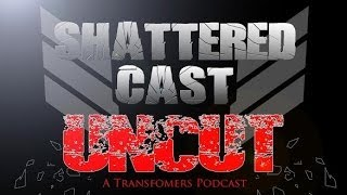 Shattered Cast Uncut: Episode 6