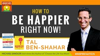 How to Be Happier Right Now! | Positive Psychology | Choose the Life You Want