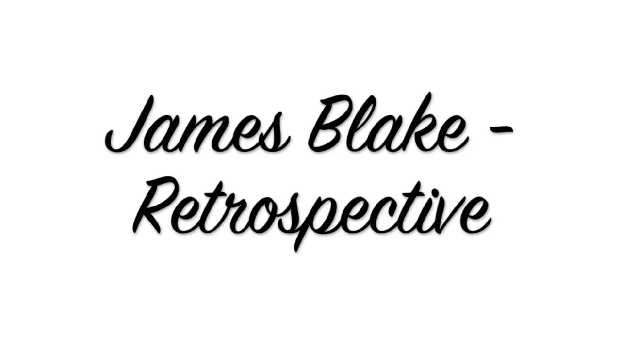 james blake retrograde audio hq youtube