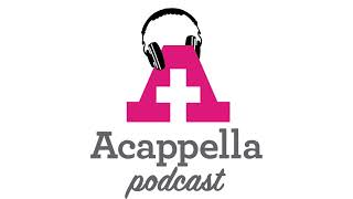 Hospital to Home | Acappella Podcast - Episode 24