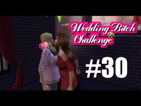 Wedding Bitch Challenge #30: I kissed a girl! [The Sims 4]
