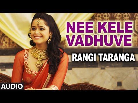 RangiTaranga Songs | Nee Kele Vadhuve Full Song | Nirup Bhandari, Radhika Chetan, Avantika Shetty