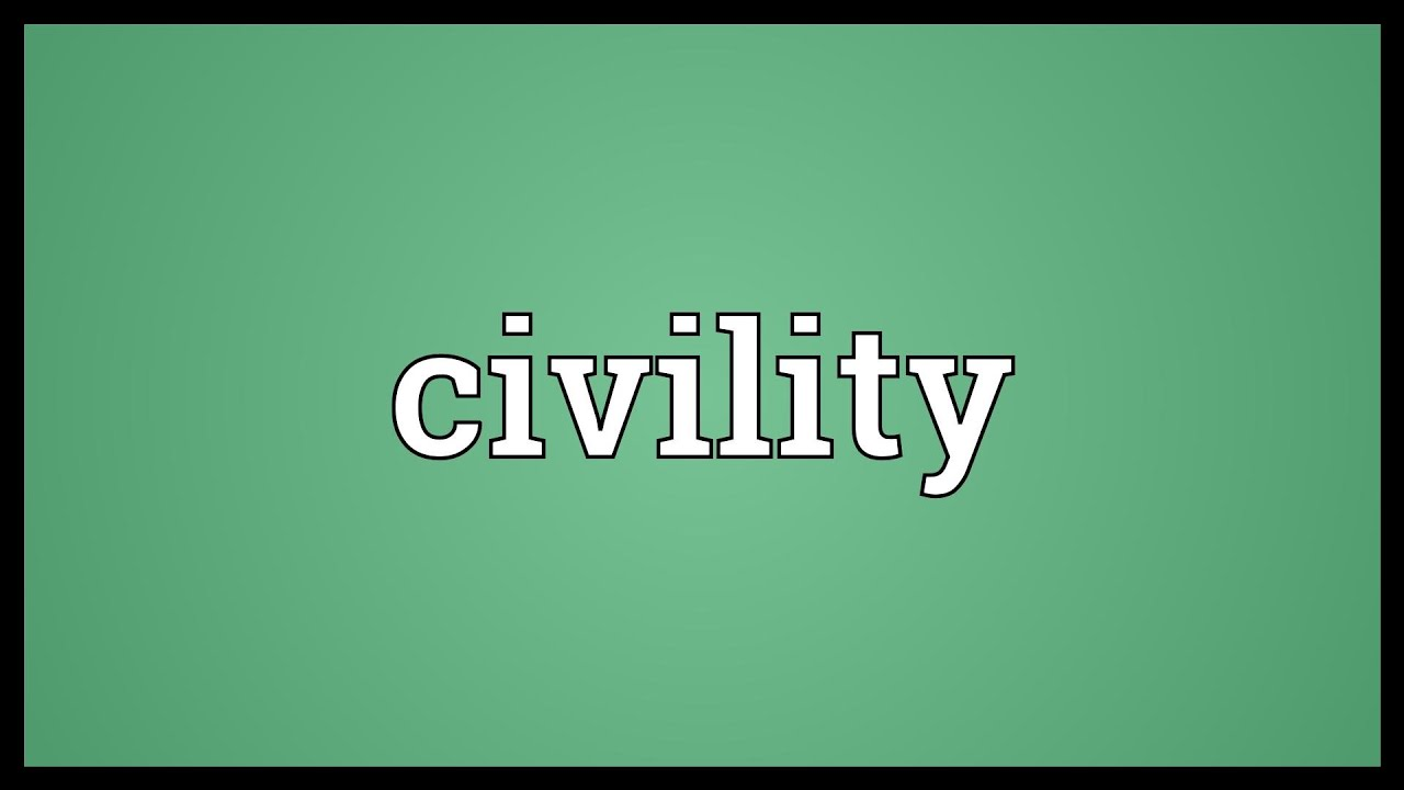 Image Result For Civility Definition