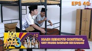 IH WOUW! Lagi Main Remote Control, Ust Fahri Datang Ke Kamar - Kun Anta 3 Eps 40