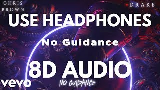 Chris Brown - No Guidance (Audio) ft. Drake (8D AUDIO)
