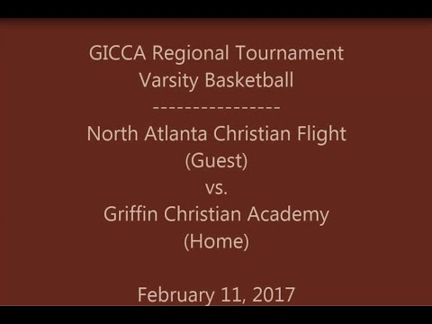 North Atlanta Christian Flight vs Griffin Christian Academy - GICCA Varsity Reg Tourn  02/11/2017