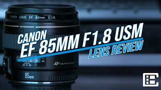 CANON EF 85mm f 1 8 USM LENS REVIEW Here are my thoughts on one of best lens values around