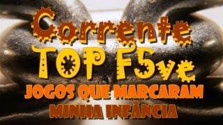CORRENTE TOP FIVE - 5 JOGOS QUE MARCARAM A MINHA INFÂNCIA [PT-BR]