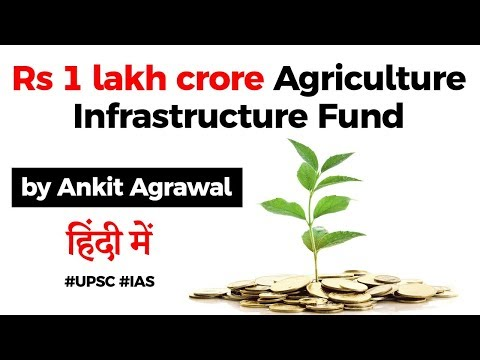 PM Modi launches Rs 1 lakh crore Agriculture Infrastructure Fund - Know all about it #UPSC #IAS