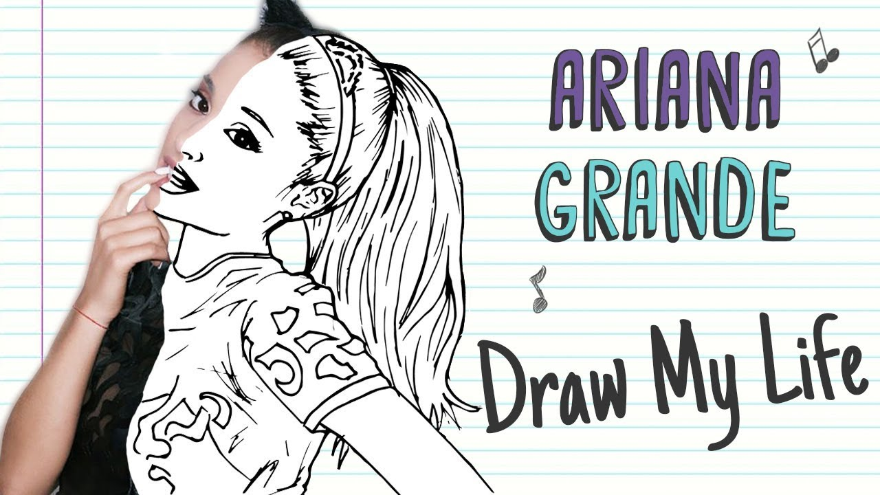 Ariana Grande Draw My Life Youtube
