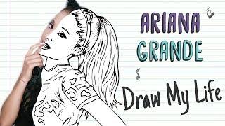 ARIANA GRANDE | Draw My Life