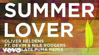Oliver Heldens - Summer Lover (Chocolate Puma Remix (Audio)) ft. Devin, Nile Rodgers