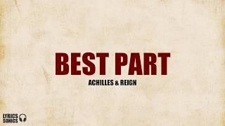 Achilles & Reign - Best Part (Cover) Lyrics