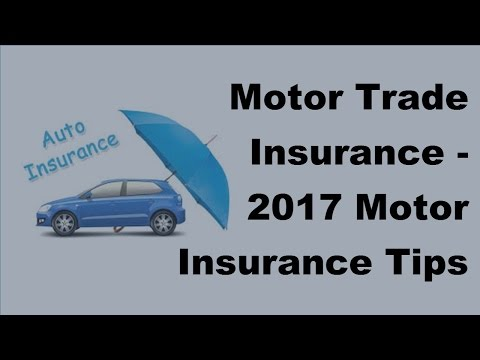 Motor Trade Insurance -  2017 Motor Insurance Tips