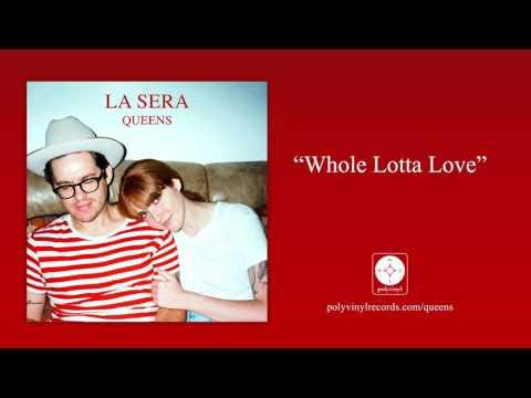 La Sera - Whole Lotta Love (Led Zepplin) [OFFICIAL AUDIO]