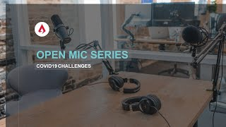 Open Mic Series- COVID19 Challenges