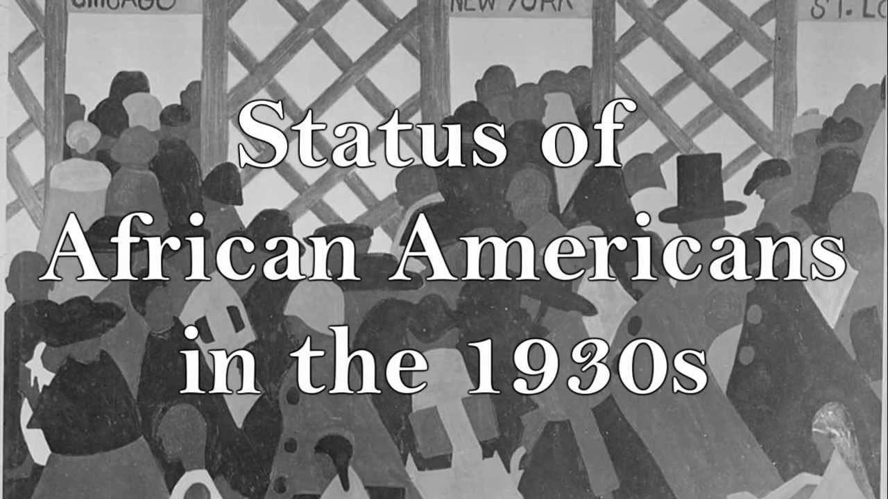 Status of African Americans in the 1930s - YouTube