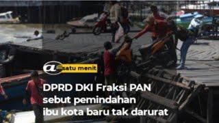 DPRD DKI Fraksi PAN sebut pemindahan ibu kota baru tak darurat